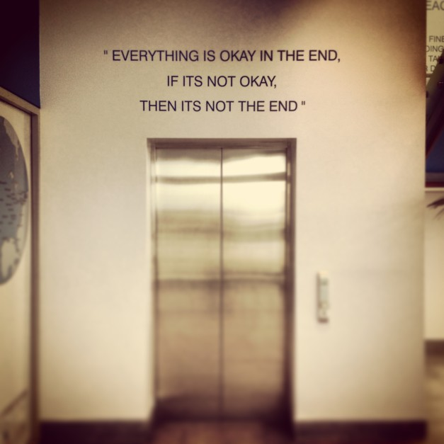 Everything will work out in the end...